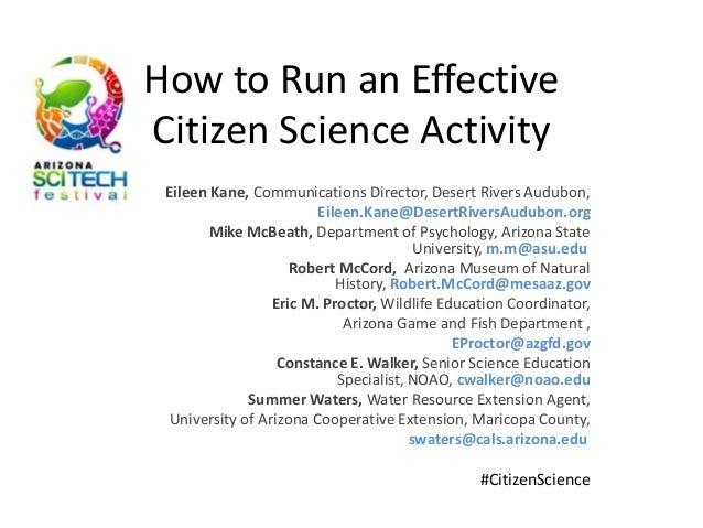 How to Run an EffectiveCitizen Science ActivityEileen Kane, Communications Director, Desert Rivers Audubon,Eileen.Kane@Des...