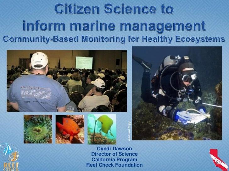 C               Kenneth Kopp    Cyndi Dawson  Director of Science  California ProgramReef Check Foundation