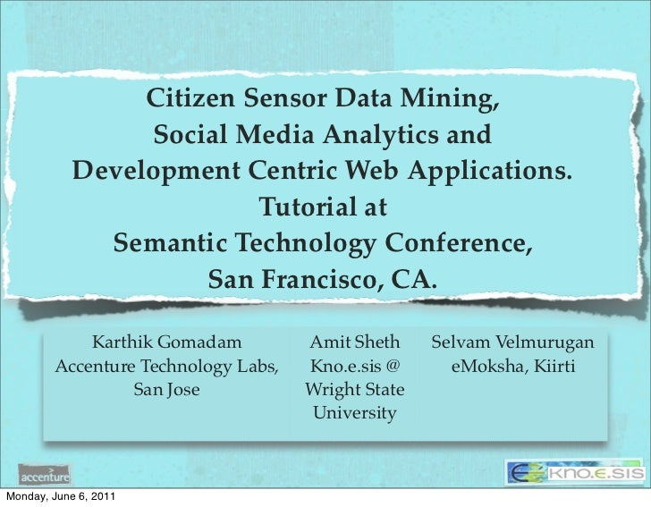 Citizen  Sensor  Data  Mining,                    Social  Media  Analytics  and             Development  Centric  Web  App...