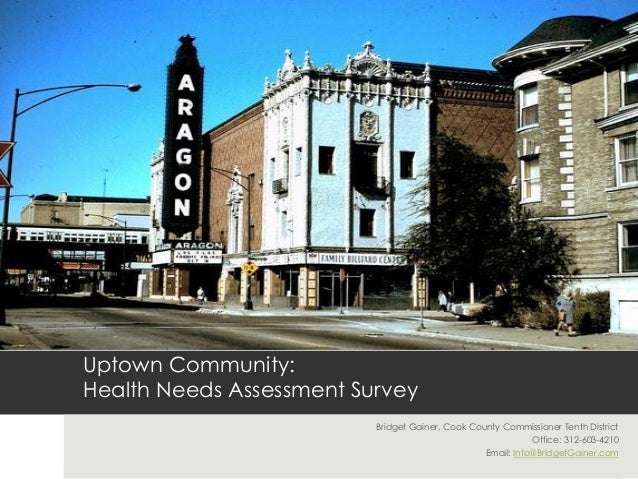 Uptown Community:Health Needs Assessment Survey                          Bridget Gainer, Cook County Commissioner Tenth Di...