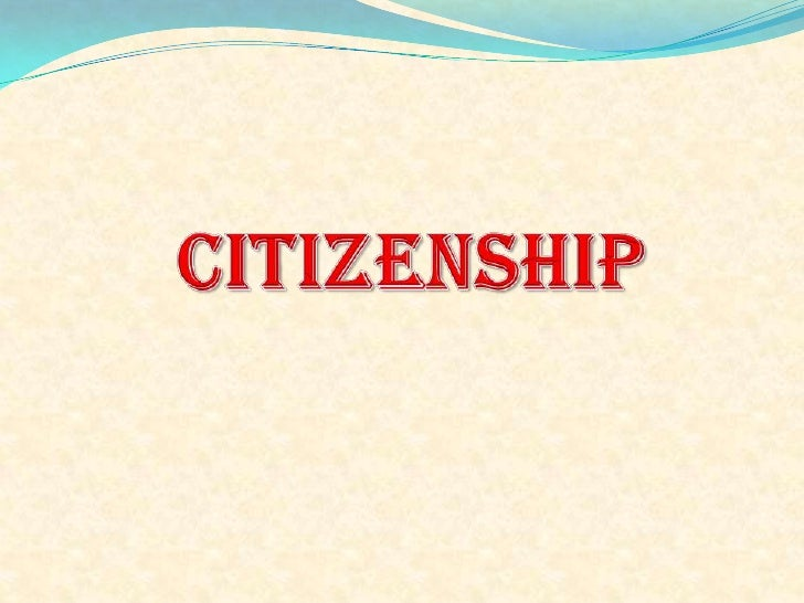 CITIZENSHIP<br />