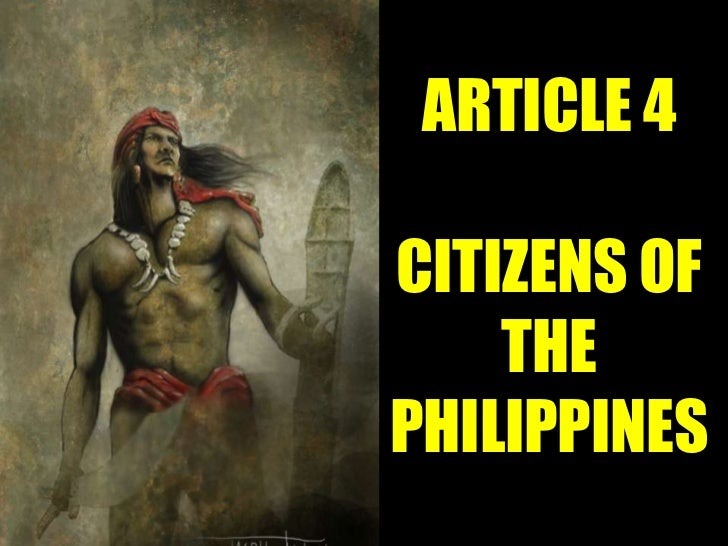 ARTICLE 4CITIZENS OF    THEPHILIPPINES