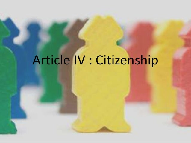 Article IV : Citizenship