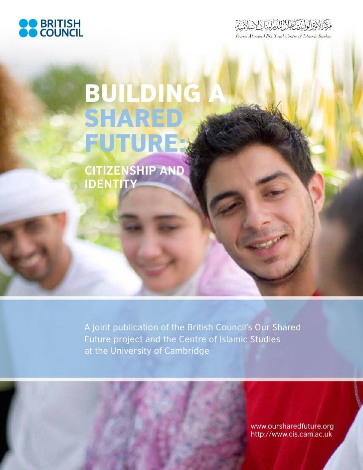 Building aSharedFuture:Citizenship andIdentityA joint publication of the British Council's Our SharedFuture project and th...