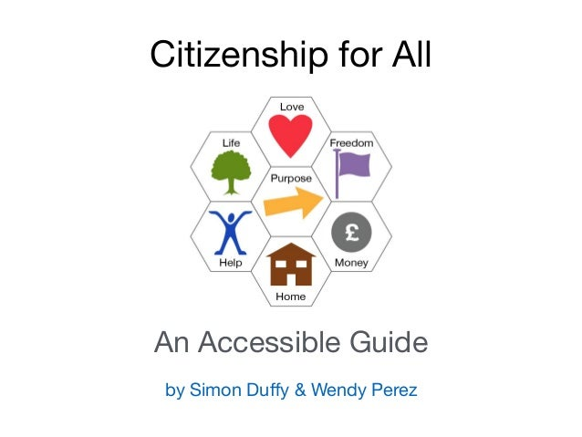 by Simon Duffy & Wendy Perez Citizenship for All An Accessible Guide