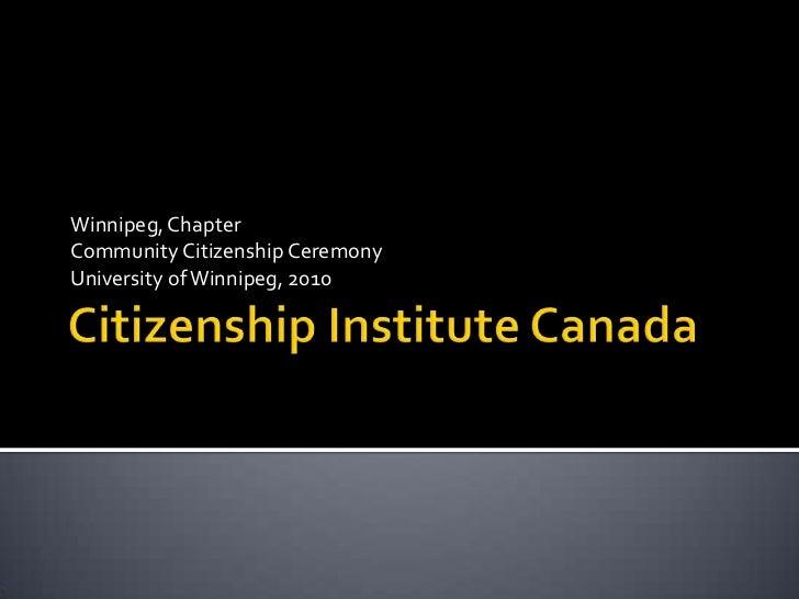 Winnipeg, ChapterCommunity Citizenship CeremonyUniversity of Winnipeg, 2010