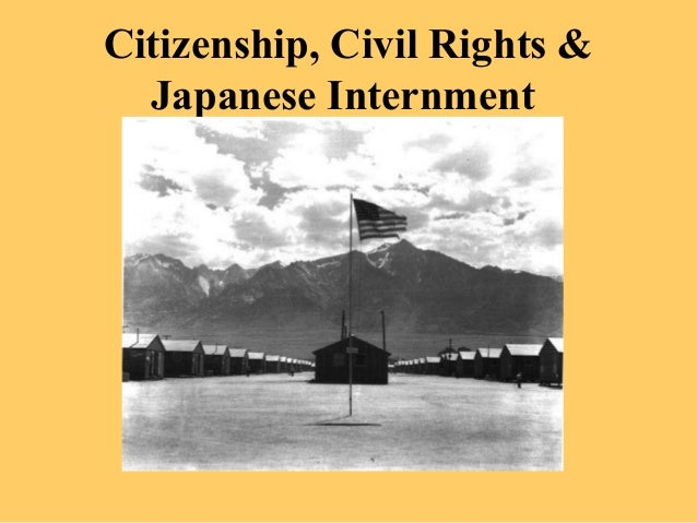 Citizenship, Civil Rights & Japanese Internment