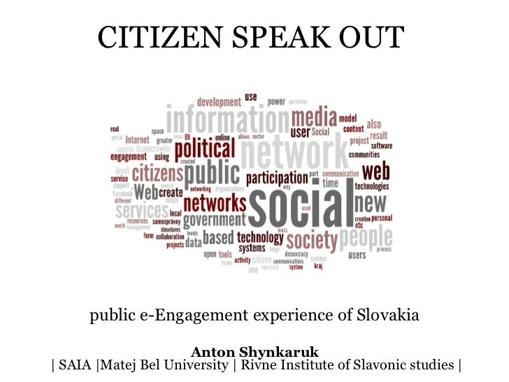 CITIZEN SPEAK OUT   public e-Engagement experience of Slovakia   Anton Shynkaruk   | SAIA |Matej Bel University | Rivne In...