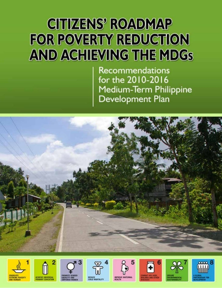 CITIZENS' ROADMAP FOR POVERTY REDUCTION           AND ACHIEVING THE MDGs         Recommendations for the 2010-2016      Me...