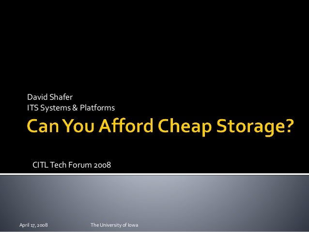 Can You Afford Cheap Storage?