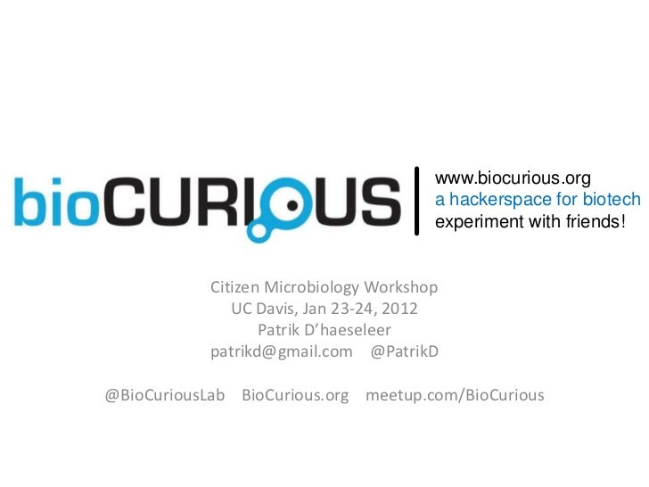 www.biocurious.org                                        a hackerspace for biotech                                       ...