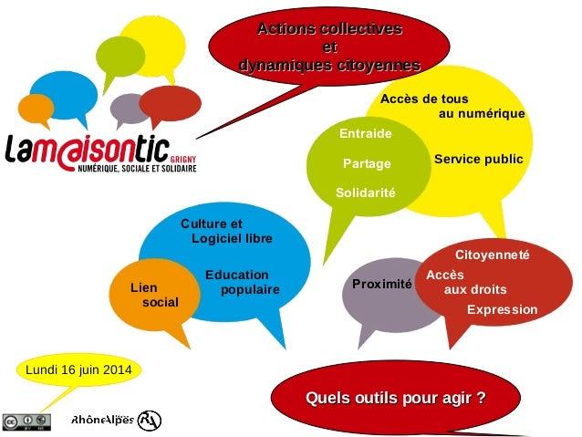 Accès de tous au numérique Proximité Entraide Partage Solidarité Citoyenneté Culture et Logiciel libre Service public Educ...