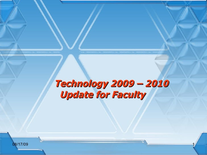 Technology 2009 – 2010 Update for Faculty