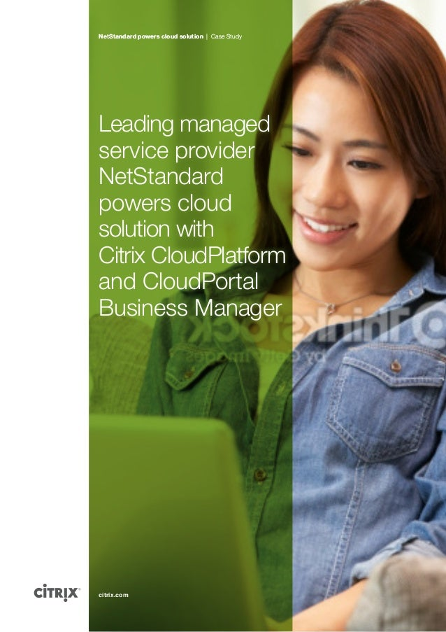 Leading managed service provider NetStandard powers cloud solution with Citrix CloudPlatform and CloudPortal Business Mana...