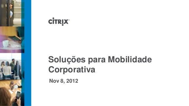 Soluções para MobilidadeCorporativaNov 8, 2012