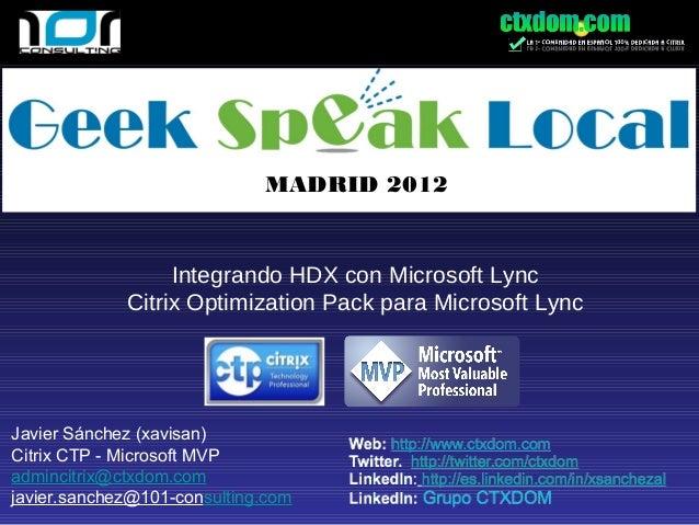 MADRID 2012                  Integrando HDX con Microsoft Lync             Citrix Optimization Pack para Microsoft LyncJav...