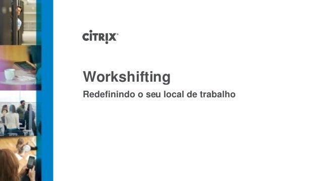 WorkshiftingRedefinindo o seu local de trabalho