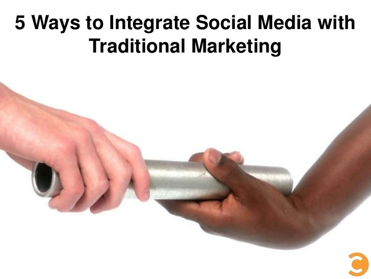 5 Ways to Integrate Social Media with Traditional Marketing<br />