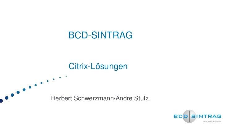 BCD-SINTRAG     Citrix-LösungenHerbert Schwerzmann/Andre Stutz