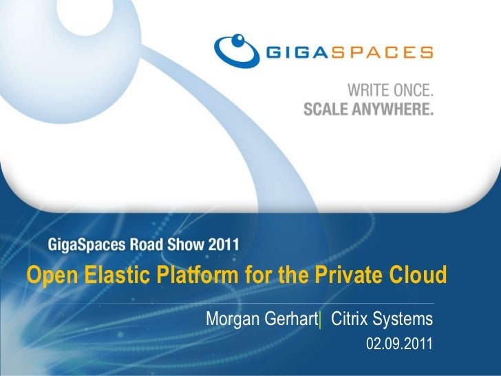 Citrix -  Open Elastic Platform for the Private Cloud