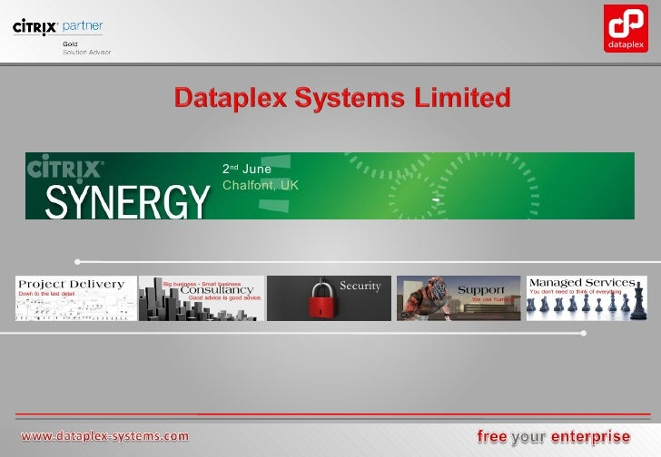 Security     Dataplex Systems Limited, Orbit House, Albert Street, Manchester, M300BL Tel: 0845 260 5757 Fax: 0845 260 575...
