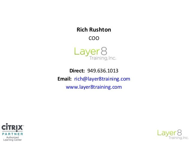 Rich Rushton COO Direct: 949.636.1013 Email: rich@layer8training.com www.layer8training.com
