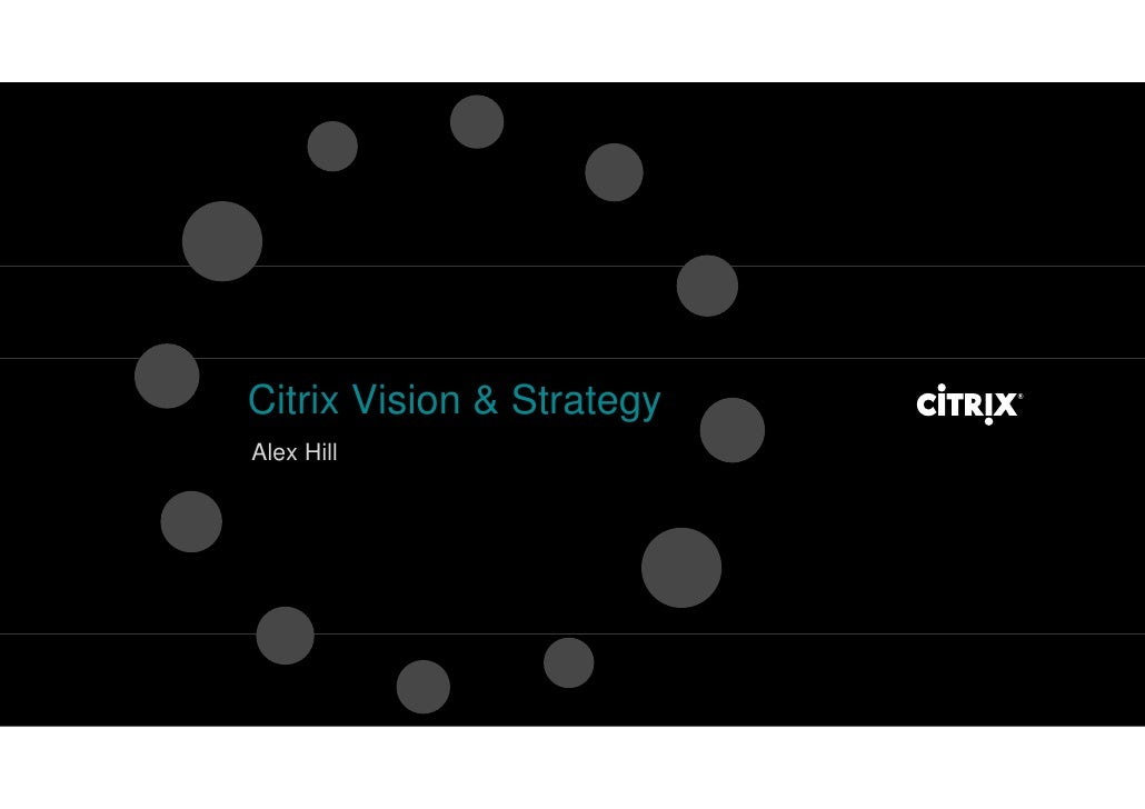 Citrix Vision & Strategy Alex Hill