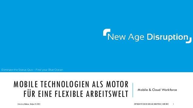 Eliminate the Status Quo – Find your Blue Ocean  MOBILE TECHNOLOGIEN ALS MOTOR FÜR EINE FLEXIBLE ARBEITSWELT Citrix Live W...