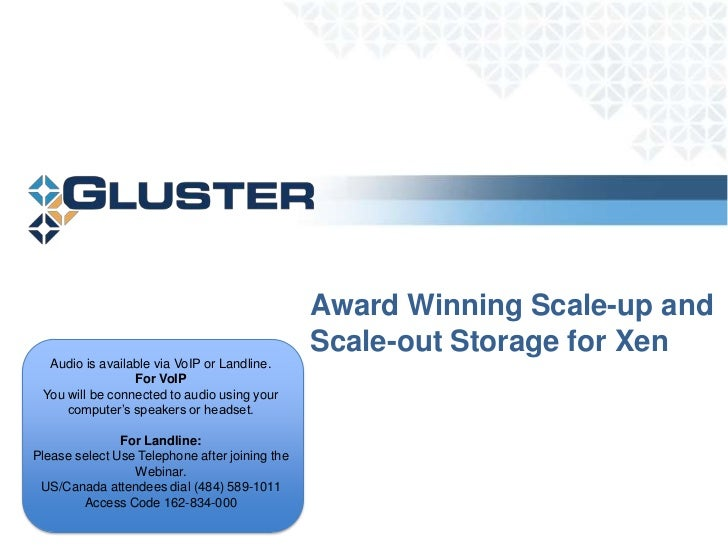Award Winning Scale-up and Scale-out Storage for Xen<br />Audio is available via VoIP or Landline.<br />For VoIP<br />You ...