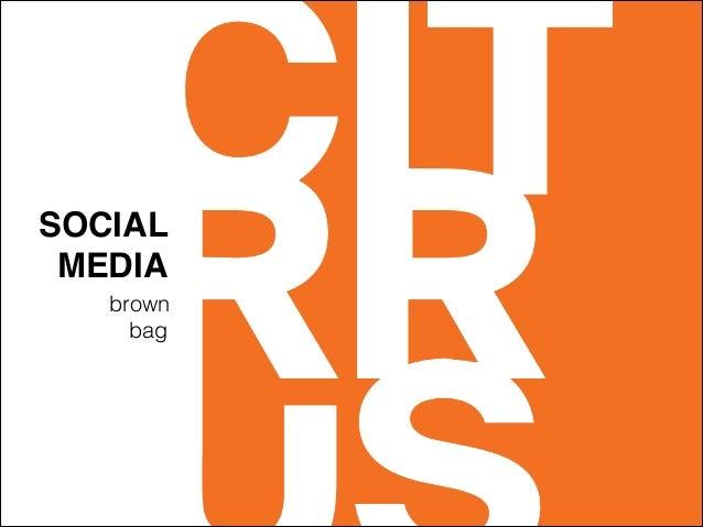 SOCIAL MEDIA brown bag