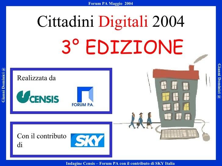 Cittadini  Digitali  2004 Con il contributo di  Realizzata da 3° EDIZIONE