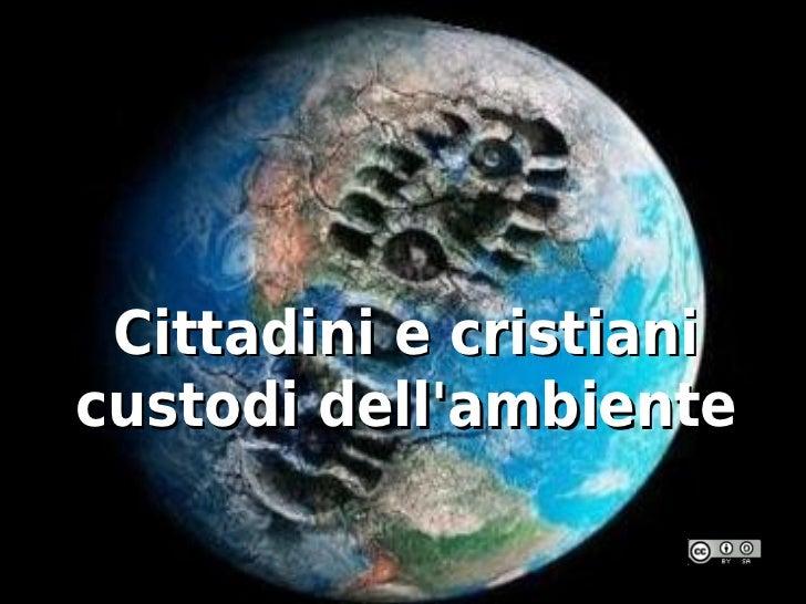 Cittadini e cristiani custodi dell'ambiente