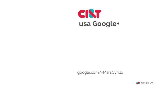 CI&T usa Google+