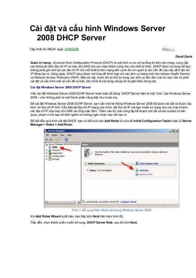 Cài đặt và cấu hình Windows Server 2008 DHCP Server Cập nhật lúc 08h24' ngày 13/09/2008  Bản in David Davis  Quản trị mạng...