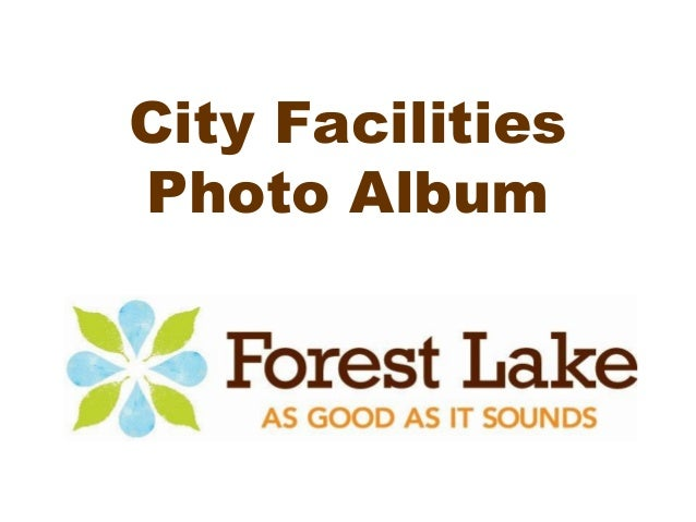 Forest Lake - Our City Facilities Slideshow