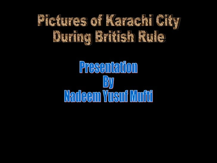 Pictures of Karachi City During British Rule Presentation By Nadeem Yusuf Mufti