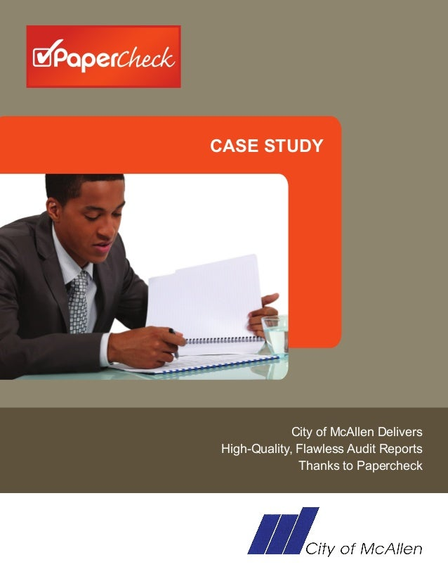 CASE STUDY             City of McAllen DeliversHigh-Quality, Flawless Audit Reports              Thanks to Papercheck