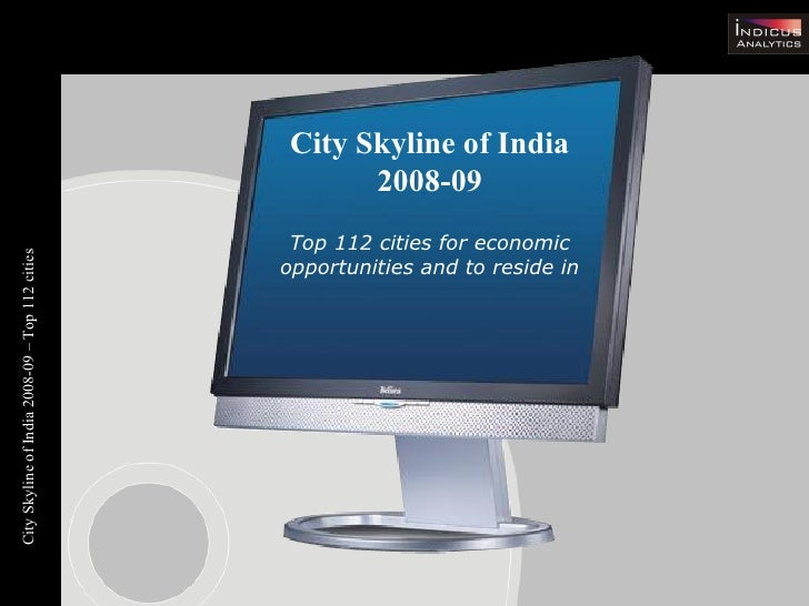 City Skyline of India 2008-09 Top 112 cities for economic opportunities and to reside in