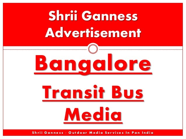 Bangalore Transit Bus Media Shrii Ganness Advertisement S h r i i G a n n e s s - O u t d o o r M e d i a S e r v i c e s ...