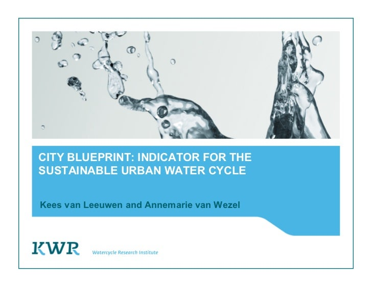 CITY BLUEPRINT: INDICATOR FOR THESUSTAINABLE URBAN WATER CYCLEKees van Leeuwen and Annemarie van Wezel