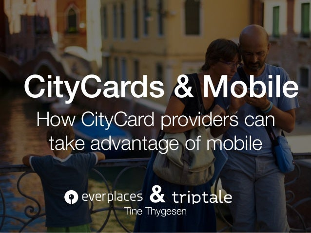 CityCard and mobile, how citycard providers can take advantage of mobile