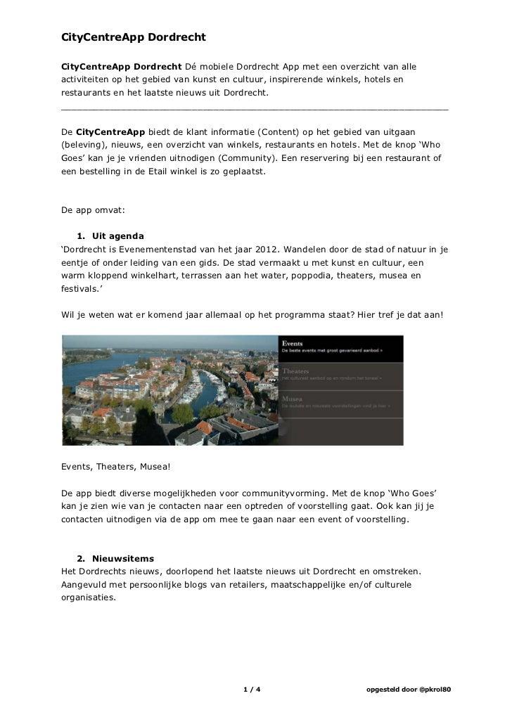 CityCentreApp DordrechtCityCentreApp Dordrecht Dé mobiele Dordrecht App met een overzicht van alleactiviteiten op het gebi...