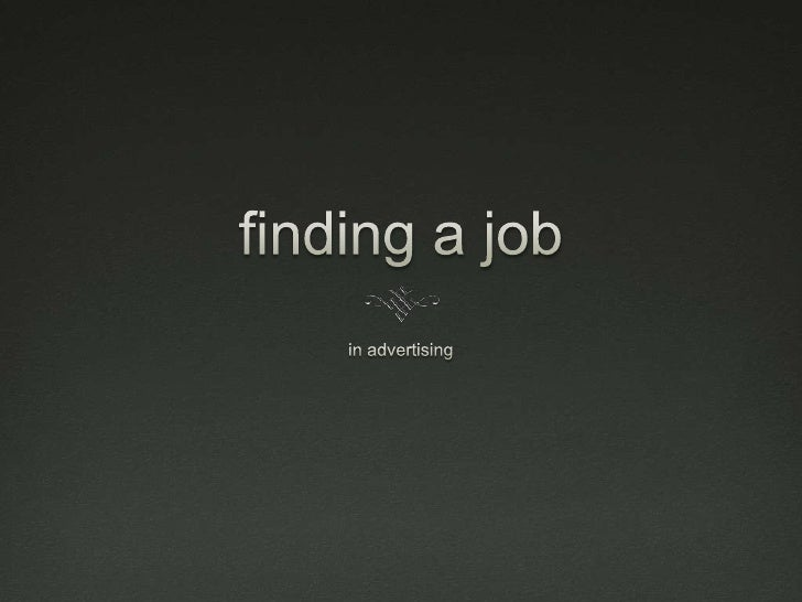 finding a job<br />in advertising<br />