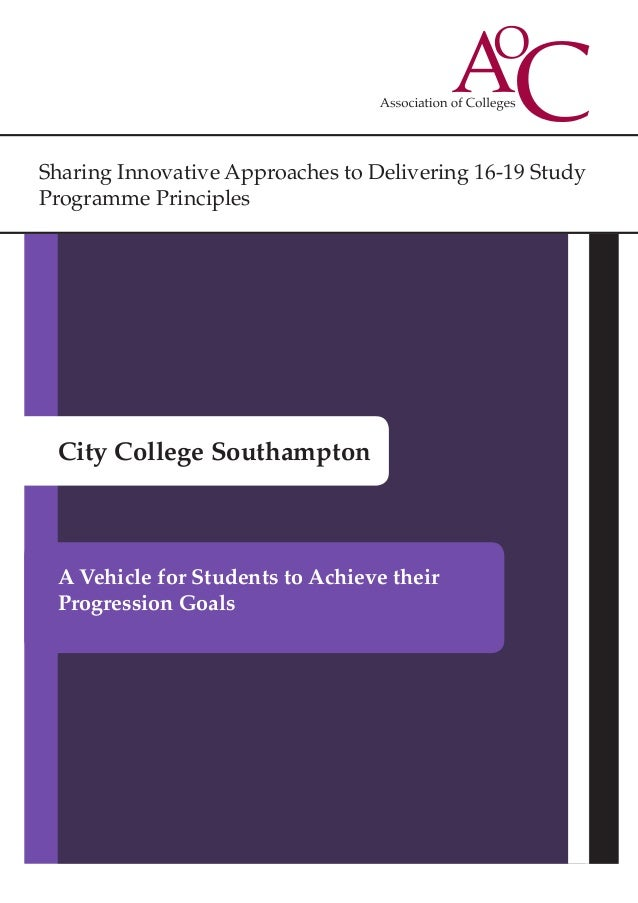 Sharing Innovative Approaches to Delivering 16-19 Study Programme Principles City College Southampton A Vehicle for Studen...