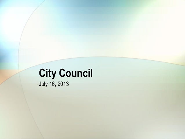 City Council July 16, 2013