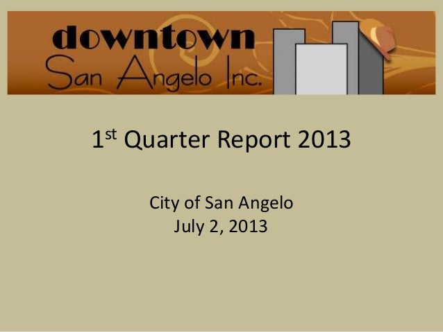 1st Quarter Report 2013 City of San Angelo July 2, 2013