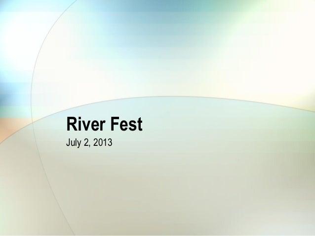 City council july 2, 2013   river fest