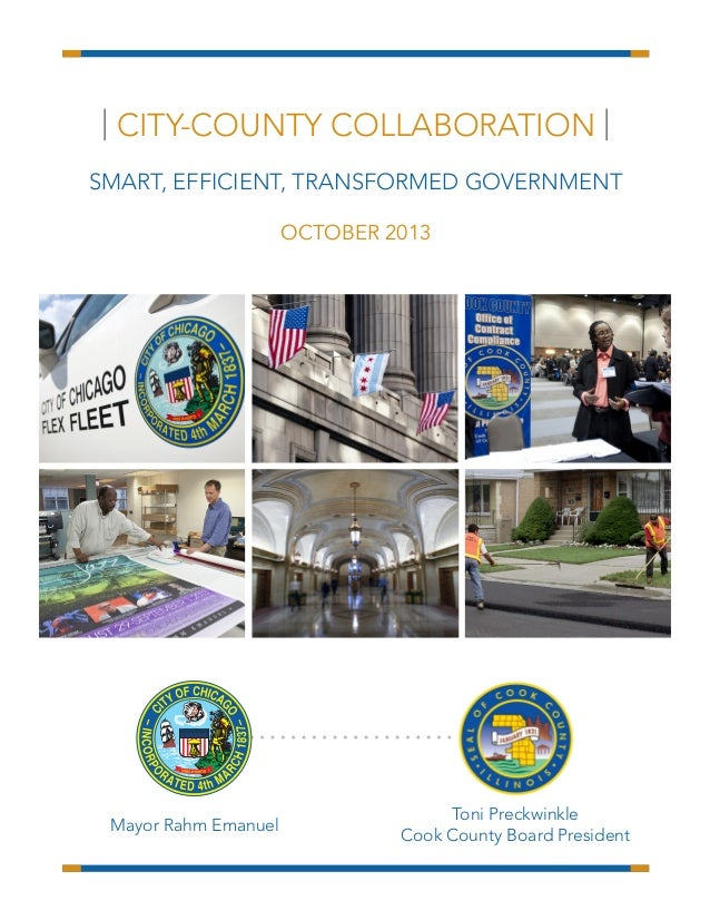 | CITY-COUNTY COLLABORATION | SMART, EFFICIENT, TRANSFORMED GOVERNMENT OCTOBER 2013  Mayor Rahm Emanuel  Toni Preckwinkle ...