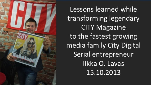 Lessons  learned  while   transforming  legendary     CITY  Magazine     to  the  fastest  growing...