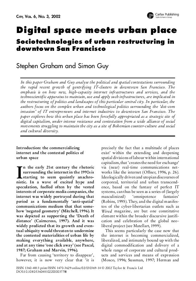 """Graham, Stephen, and Simon Guy. """"Digital space meets urban place: sociotechnologies of urban restructuring in downtown San Francisco."""" City 6.3 (2002): 369-382."""